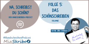 podcast-kolumne:-das-schoenschreiben