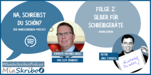 handschreiben-podcast,-folge-2:-audiolexikon-–-silber